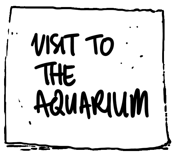 Visit to the Aquarium